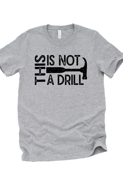 Picture of This Is Not A Drill Graphic Tee