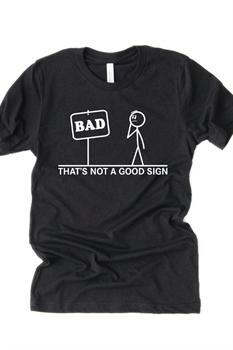Picture of That's Not A Good Sign Graphic Tee