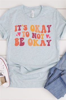 Picture of It's Ok To Not Be OK Graphic Tee